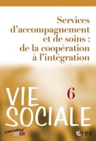 N° 6 (2014/2) - Services d'accompagnement et de soins : de la coopération à l'intégration