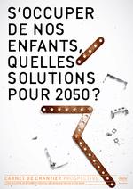 S'occuper de nos enfants : quelles solutions pour 2050 ? - application/pdf